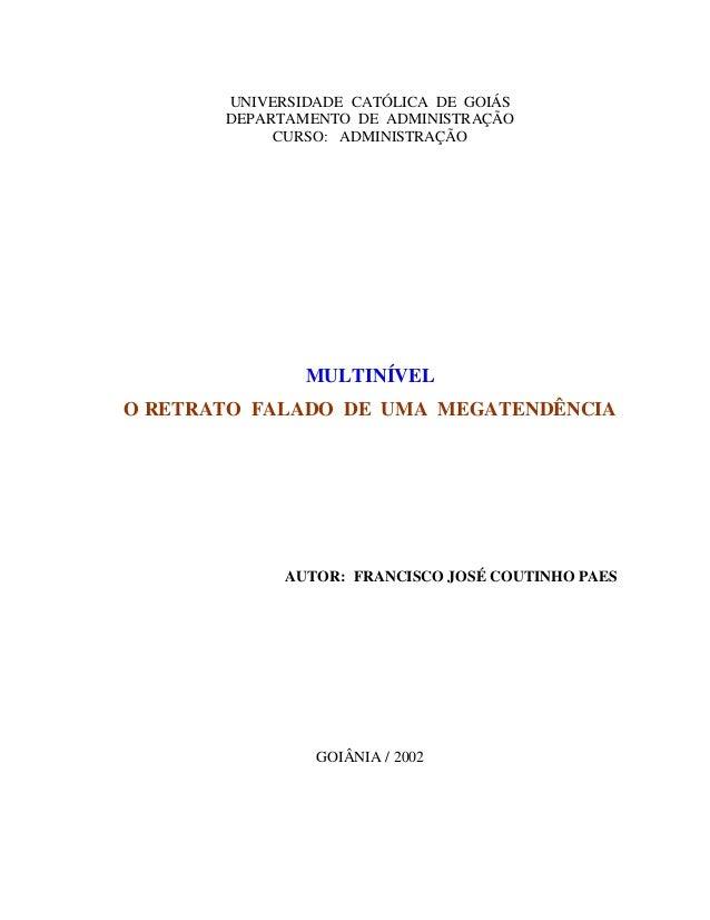 UNIVERSIDADE CATÓLICA DE GOIÁS       DEPARTAMENTO DE ADMINISTRAÇÃO            CURSO: ADMINISTRAÇÃO               MULTINÍVE...