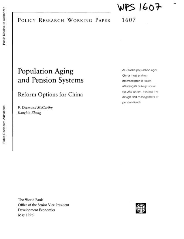 J$ 16o0}POLICY RESEARCH WORKING PAPER 1607Population Aging As _hinas po ulation age,-China must acdressand Pension Systems...