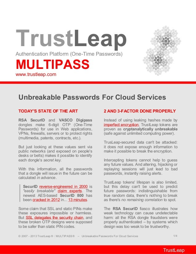 TrustLeapAuthentication Platform (One-Time Passwords)MULTIPASSwww.trustleap.comUnbreakable Passwords For Cloud ServicesTOD...