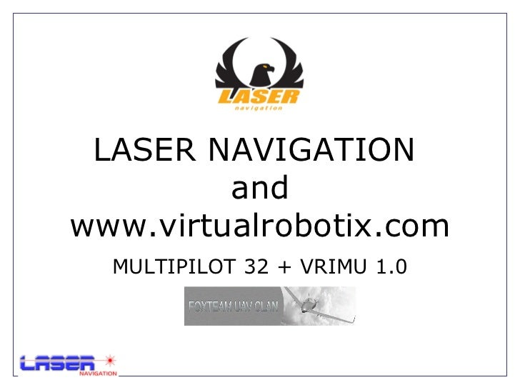 LASER NAVIGATION  and www.virtualrobotix.com MULTIPILOT 32 + VRIMU 1.0