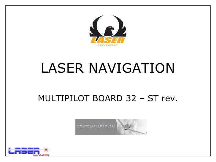 LASER NAVIGATION MULTIPILOT BOARD 32 – ST rev.