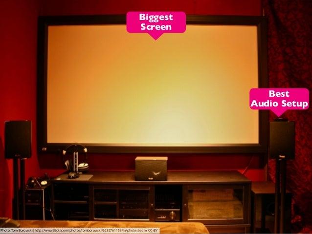 Biggest Screen  Best Audio Setup  Photo: Tom Borowski | http://www.flickr.com/photos/tomborowski/6282761153/in/photostream ...