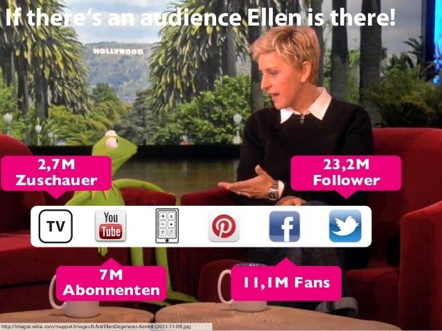 If there's an audience Ellen is there!  2,7M Zuschauer  23,2M Follower  TV 7M Abonnenten http://images.wikia.com/muppet/im...