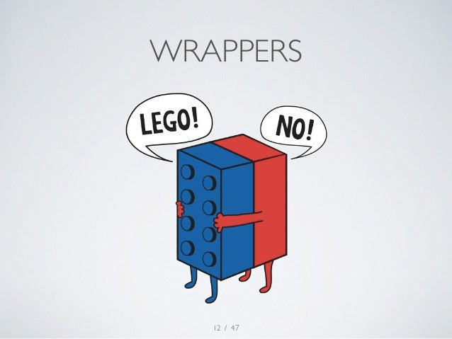 WRAPPERS  / 47  12
