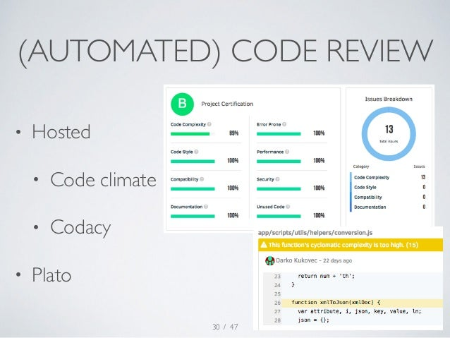 (AUTOMATED) CODE REVIEW  / 47  • Hosted  • Code climate  • Codacy  • Plato  30