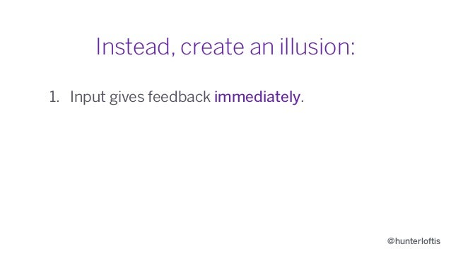@hunterloftis Instead, create an illusion: 1. Input gives feedback immediately. 2. Players believe they are sharing an env...