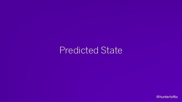 @hunterloftis Client-Side Prediction • Records a buffer of local input. • Applies the buffer over the most recent authorit...