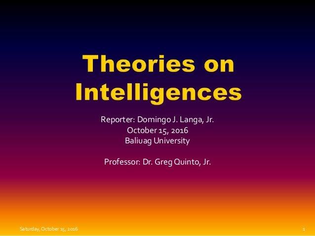 Reporter: Domingo J. Langa, Jr. October 15, 2016 Baliuag University Professor: Dr. Greg Quinto, Jr. Saturday,October 15, 2...