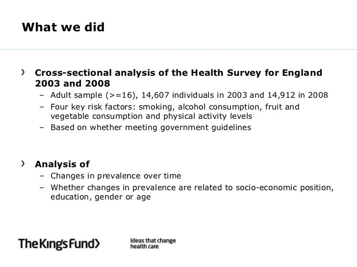 What we did Cross-sectional analysis of the Health Survey for England 2003 and 2008  – Adult sample (>=16), 14,607 individ...