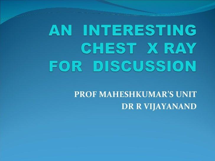PROF MAHESHKUMAR'S UNIT DR R VIJAYANAND