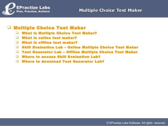 © EPractize Labs Software. All rights reserved.Multiple Choice Test MakerMultiple Choice Test Maker Multiple Choice Test ...
