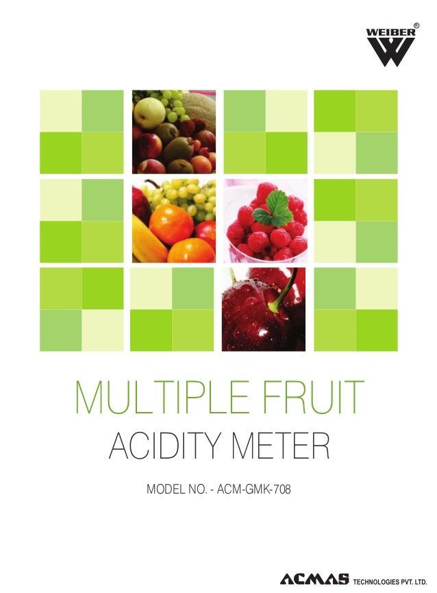R  MULTIPLE FRUIT ACIDITY METER MODEL NO. - ACM-GMK-708