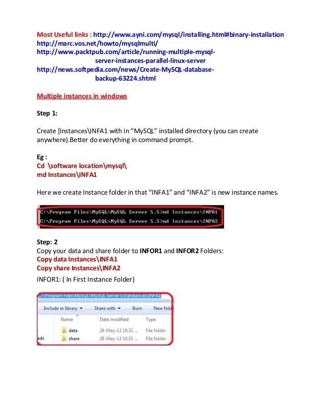 Most Useful links : http://www.ayni.com/mysql/installing.html#binary-installationhttp://marc.vos.net/howto/mysqlmulti/http...