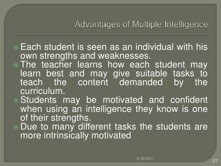 the theory of multiple intelligences its strength and weaknesses essay Multiple intelligences and learning styles in today's society not everyone has heard of the theory of multiple intelligences however most people have heard of by identifying each learners learning style teachers and learners can capitalize on the learner's strengths and weaknesses.
