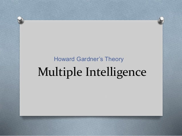 howard gardners theory of multiple intelligences 1 frequently asked questions—multiple intelligences and related educational topics howard gardner introduction: almost every day, i receive questions about multiple intelligences theory.