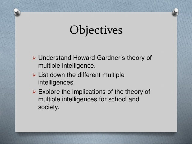 gardner's multiple intelligence Howard gardner, multiple intelligences and education howard gardner's work around multiple intelligences has had a profound impact on thinking and practice in education – especially in the united states.