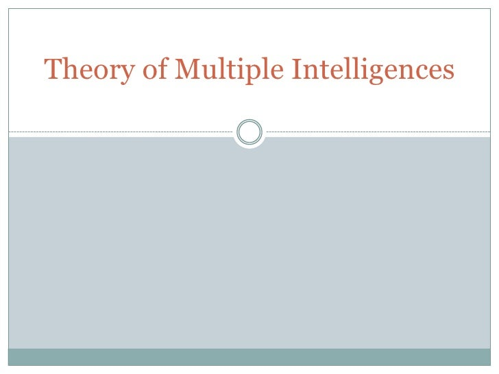 Theory of Multiple Intelligences<br />