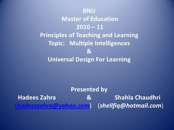 BNU Master of Education  2010 – 11 Principles of Teaching and LearningTopic:   Multiple Intelligences&Universal Design For...