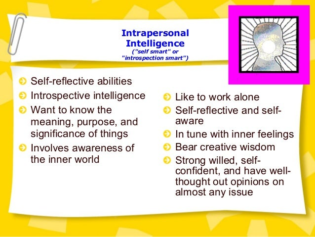 reflection essay on your own multiple intelligence Provides an overview of howard gardner's theory of multiple intelligences  self-reflection (intrapersonal intelligence)  examine the law in terms of your own .