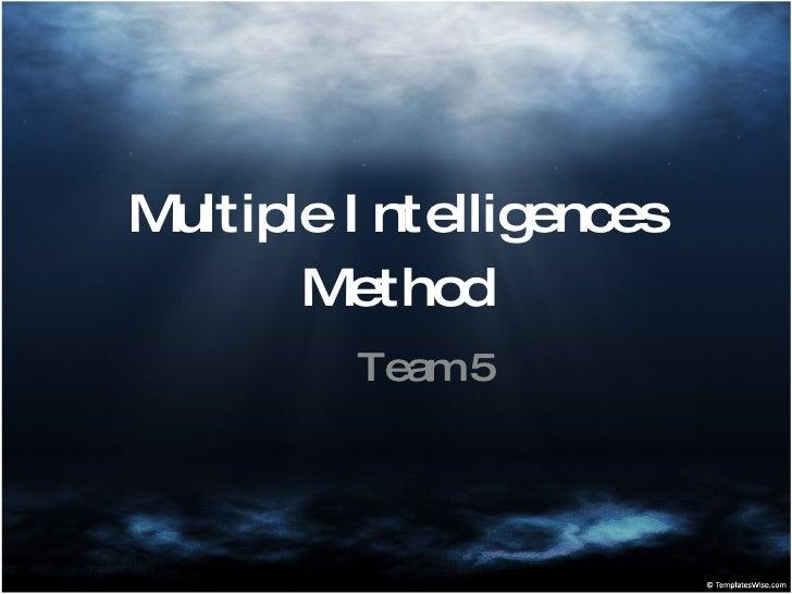 Multiple Intelligences Method Team 5