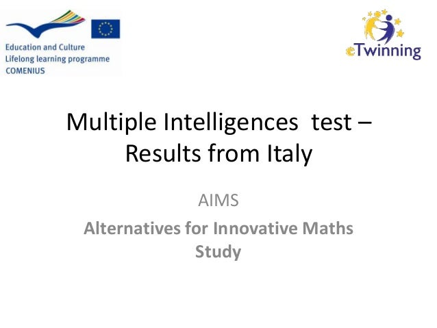 Multiple Intelligences test – Results from Italy AIMS Alternatives for Innovative Maths Study