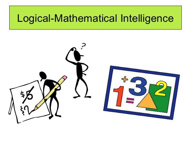 logical intelligence Logical/mathematical intelligence is one of the many types of intelligence  described in multiple intelligence theory.