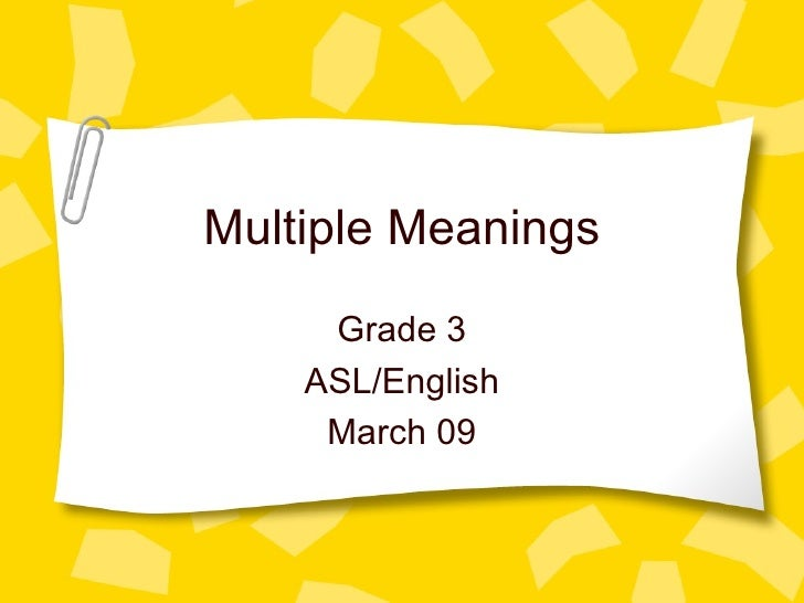 Multiple Meanings Grade 3 ASL/English March 09