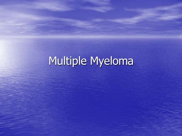 Multiple Myeloma<br />