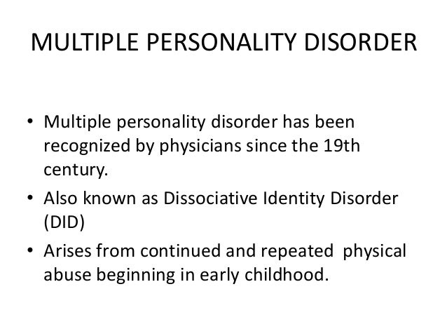 the characteristics symptoms and treatment of the multiple personality disorder Dissociative identity disorder, formerly referred to as multiple personality disorder, is a condition wherein a person's identity is fragmented into two or more distinct personality states people with this rare condition are often victims of severe abuse.