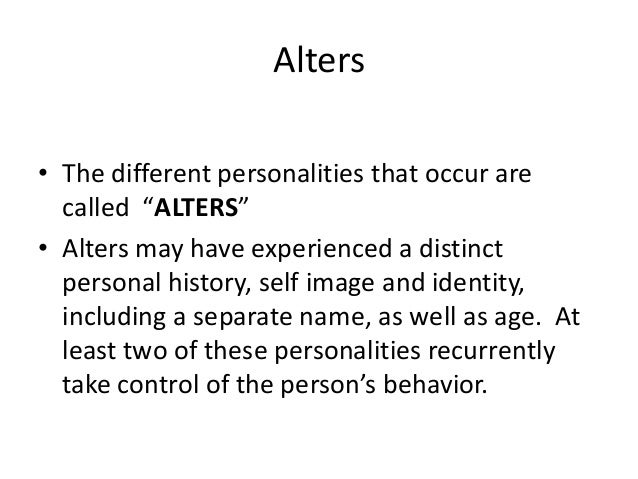the history and symptoms of multiple personality disorder Abstract dissociative identity disorder (did) is a complex, posttraumatic,  about  revealing their dissociative symptoms and history of childhood trauma (the latter.