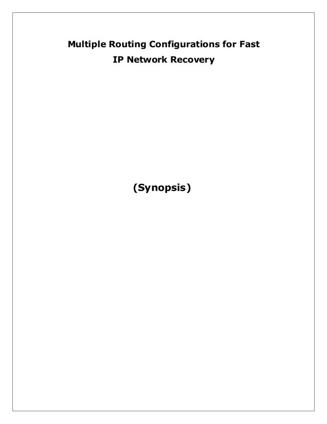 Multiple Routing Configurations for Fast IP Network Recovery  (Synopsis)