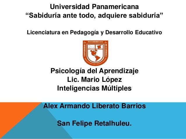 """Universidad Panamericana""""Sabiduría ante todo, adquiere sabiduría""""Licenciatura en Pedagogía y Desarrollo EducativoPsicologí..."""