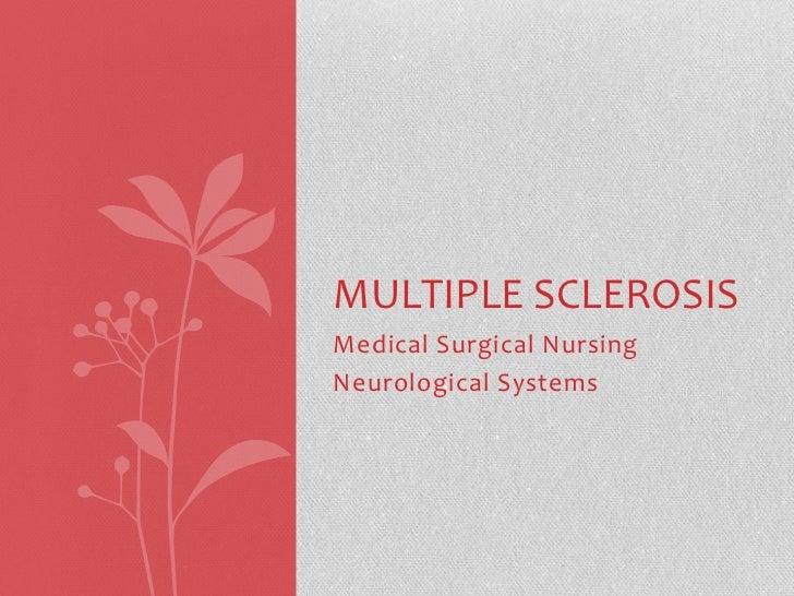 MULTIPLE SCLEROSISMedical Surgical NursingNeurological Systems