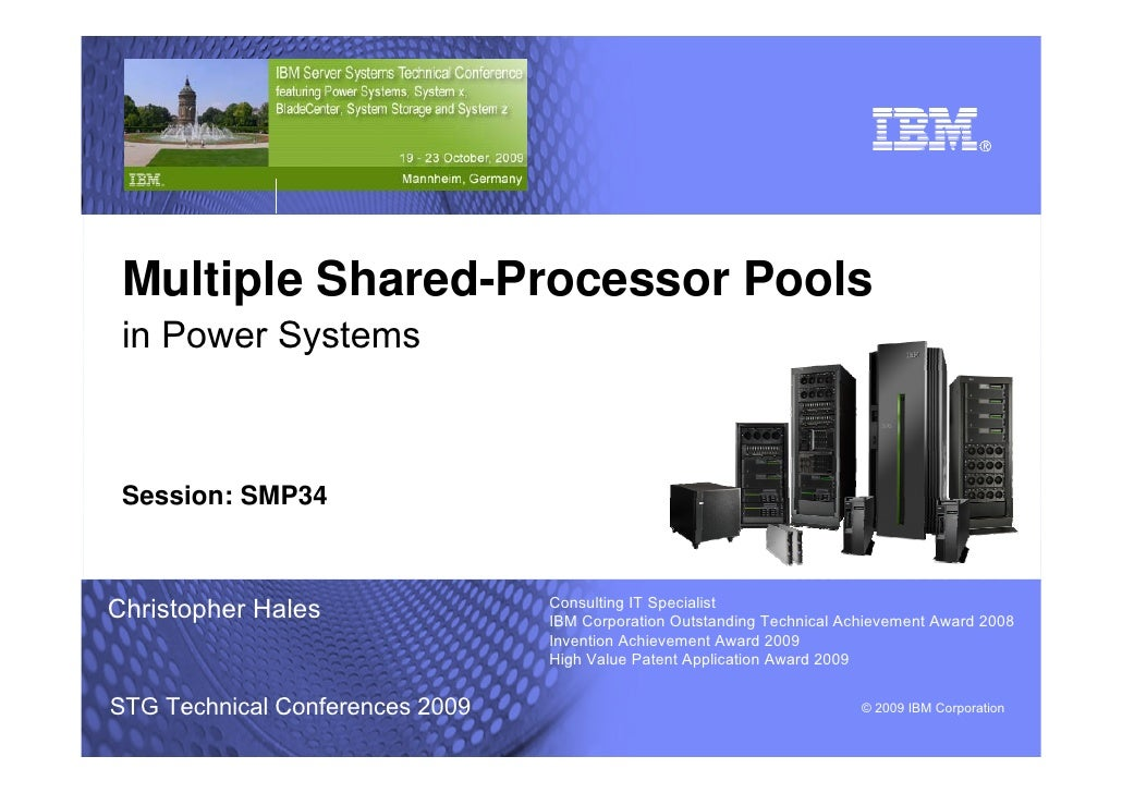 © 2009 IBM Corporation      Multiple Shared-Processor Pools  in Power Systems     Session: SMP34                          ...
