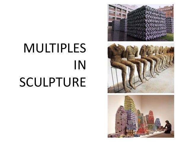 MULTIPLES IN SCULPTURE