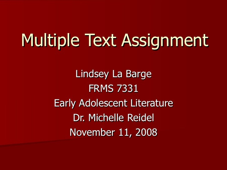 Multiple Text Assignment Lindsey La Barge FRMS 7331 Early Adolescent Literature Dr. Michelle Reidel November 11, 2008