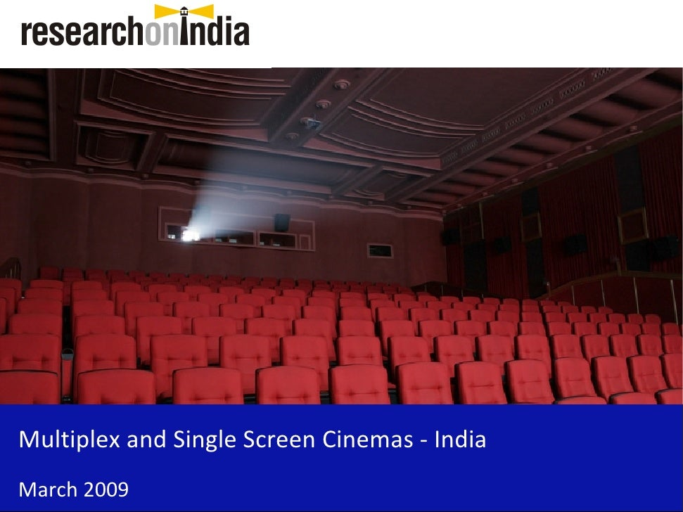 Multiplex and Single Screen Cinemas - India March 2009