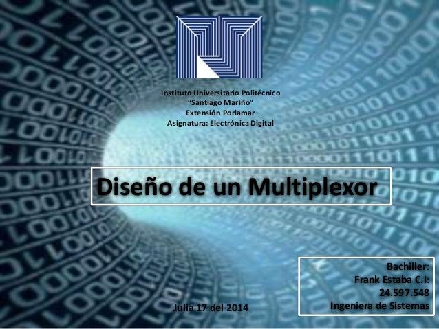 "Instituto Universitario Politécnico ""Santiago Mariño"" Extensión Porlamar Asignatura: Electrónica Digital Bachiller: Frank ..."