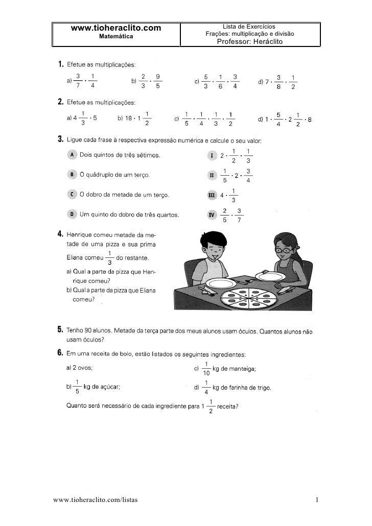 www.tioheraclito.com          Lista de Exercícios               Matemática      Frações: multiplicação e divisão          ...
