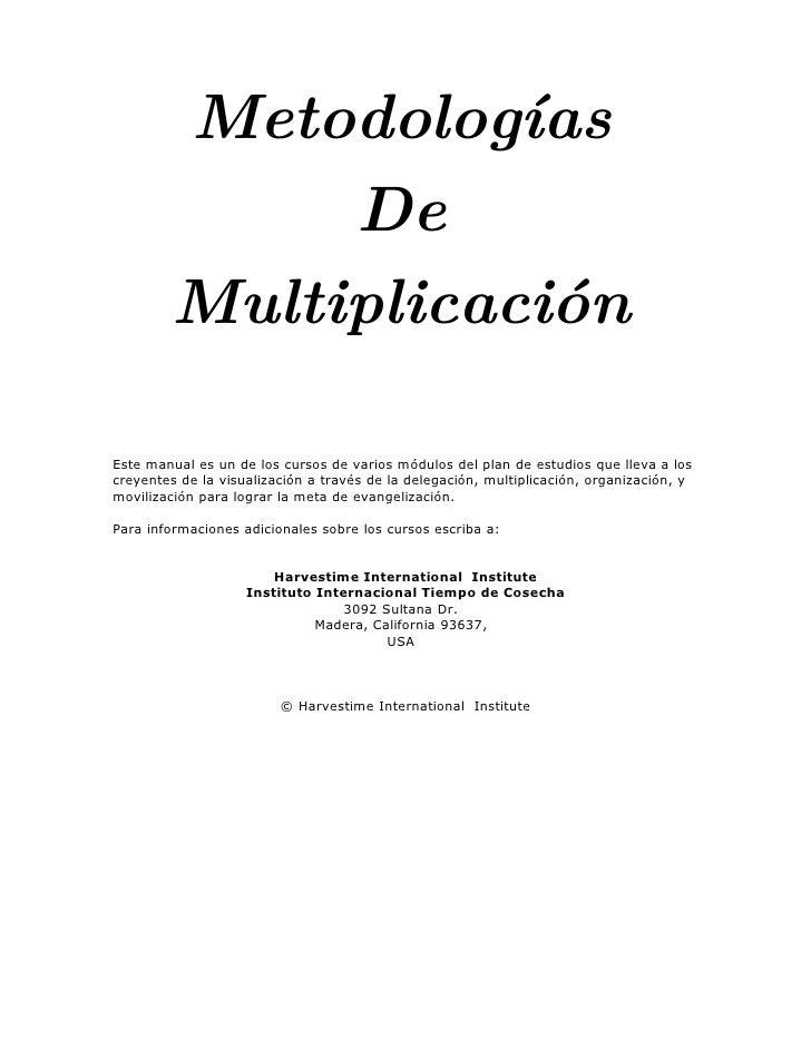 Metodologías               De          Multiplicación  Este manual es un de los cursos de varios módulos del plan de estud...