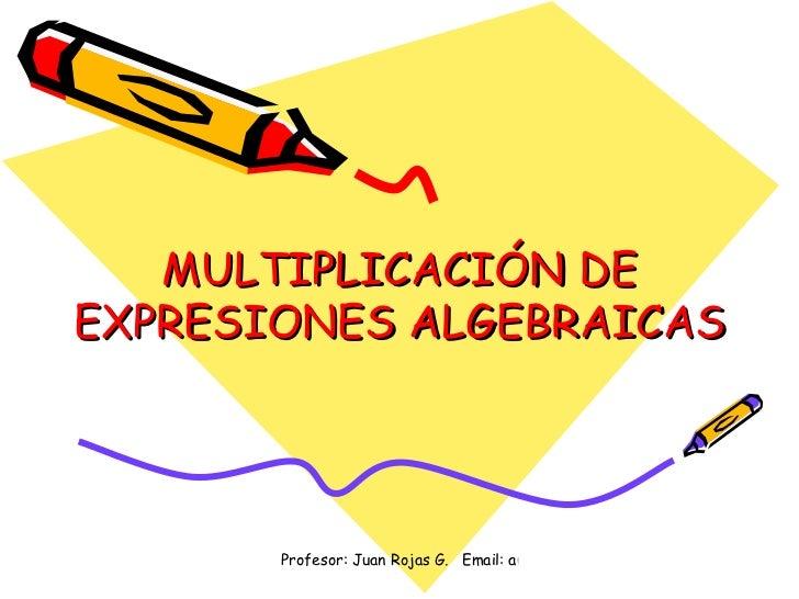 MULTIPLICACIÓN DE EXPRESIONES ALGEBRAICAS