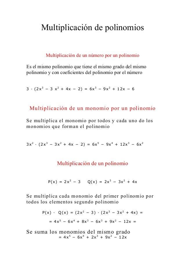 Multiplicación de polinomios         Multiplicación de un número por un polinomioEs el mismo polinomio que tiene el mismo ...