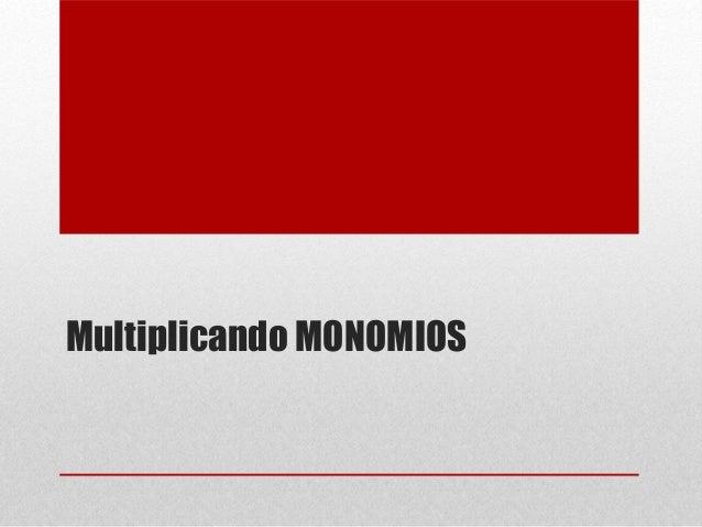 Multiplicando MONOMIOS