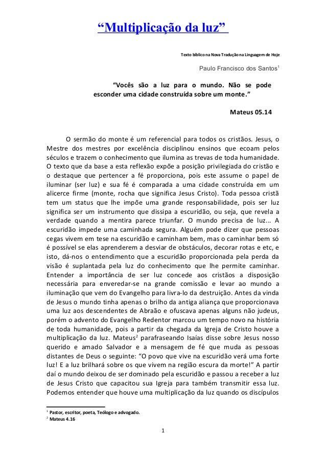 """""""Multiplicação da luz"""" Texto bíblico na Nova Tradução na Linguagem de Hoje Paulo Francisco dos Santos1 """"Vocês são a luz pa..."""