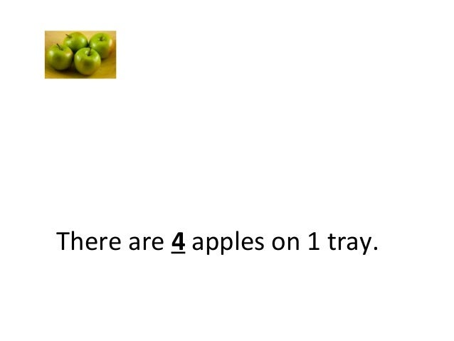 There are 4 apples on 1 tray.