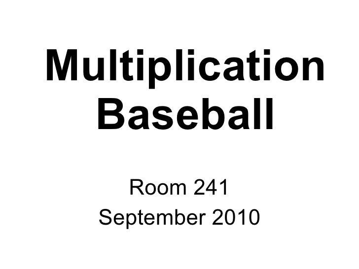 Multiplication Baseball Room 241 September 2010
