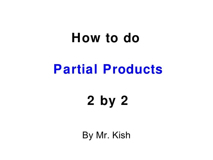 Partial Products Multiplication - 2 by 2