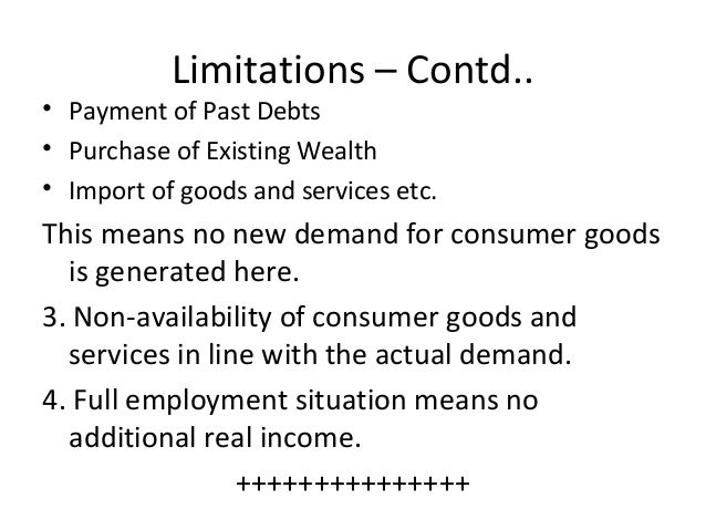 Limitations – Contd.. • Payment of Past Debts • Purchase of Existing Wealth • Import of goods and services etc. This means...