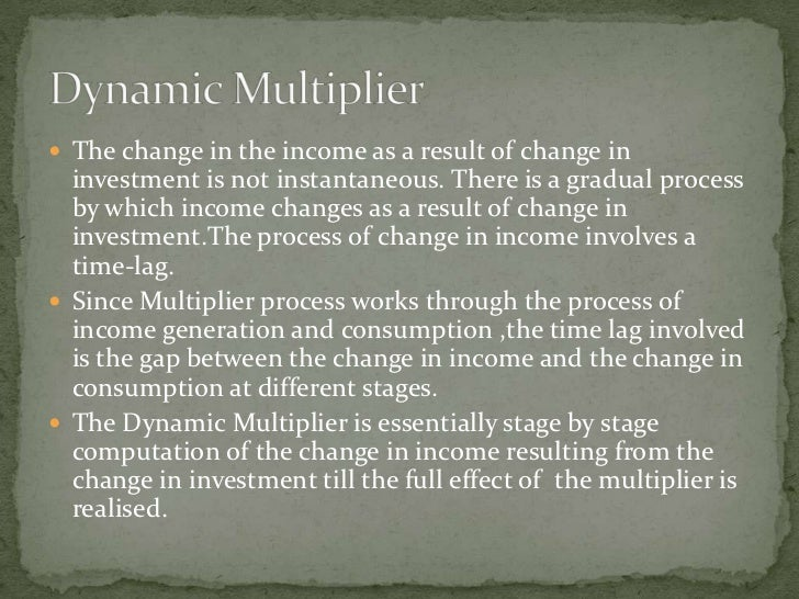  The change in the income as a result of change in   investment is not instantaneous. There is a gradual process   by whi...