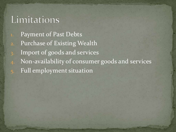 Payment of Past Debts 1.      Purchase of Existing Wealth 2.      Import of goods and services 3.      Non-availability of...